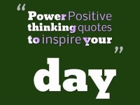 Power Positive thinking quotes to inspire your day