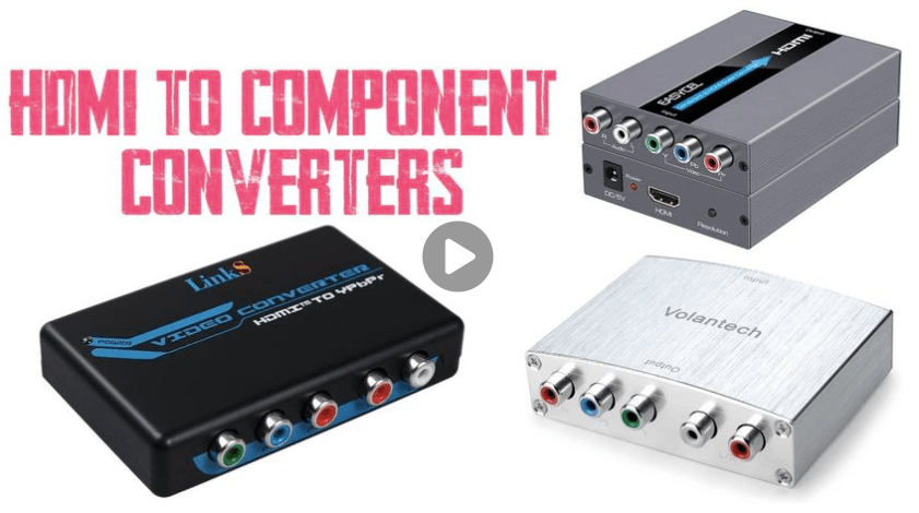 Best HDMI To Component Converter
