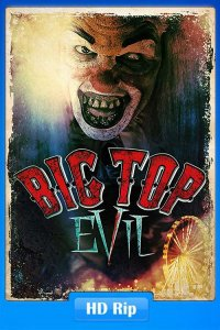Big Top Evil Full Movie Download