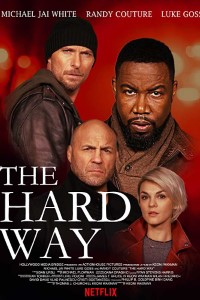 The Hard Way Full Movie Download