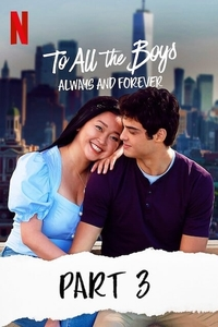 Download To All the Boys Always and Forever Full Movie Hindi 720p