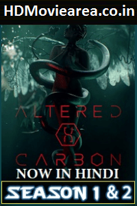 Download Altered Carbon Netflix Web Series Hindi 720p