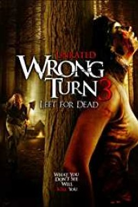 Wrong Turn 3: Left For Dead (2009) Full Movie Download 480p | 720p | 1080p