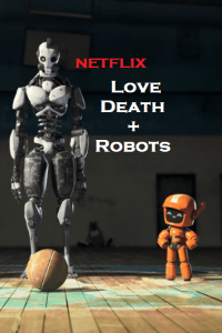 Download Love, Death & Robots (2019) NetFlix Animation Series {Season 1} English 720p [150MB]