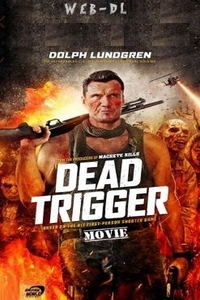 Dead Trigger (2018) Full Movie Download 720p Web-DL English