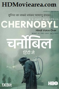 Chernobyl Season 1 Complete in Hindi Dubbed (Voice Over) All Episodes 1-5 | Web-DL 480p 720p 1080p