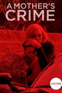 Download A Mothers Crime Full Movie Hindi 720p