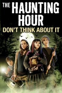 Download The Haunting Hour Don't Think About It Full Movie Hindi 720p