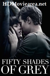 Fifty Shades of Grey (2015) Full Movie Download in Hindi Dubbed 480p 720p 1080p BluRay