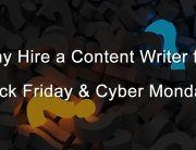 Why-Hire-a-Content-Writer-for-Black-Friday-Cyber-Monday