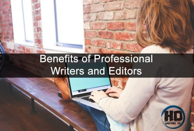 Benefits of Professional Writers and Editors