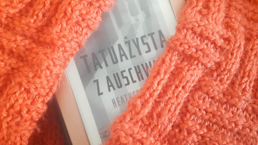 Tatuażysta z Auschwitz - recenzja - czy warto przeczytać - moja opinia