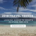Tropical Island with Text 2018 Travel Trends