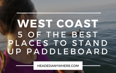 Best Places to Paddle Board on the West Coast