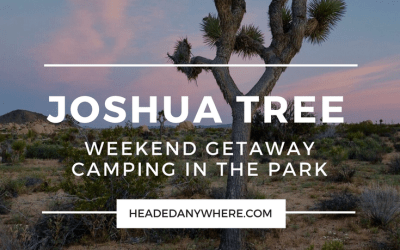 Weekend Getaway: Camping in Joshua Tree National Park