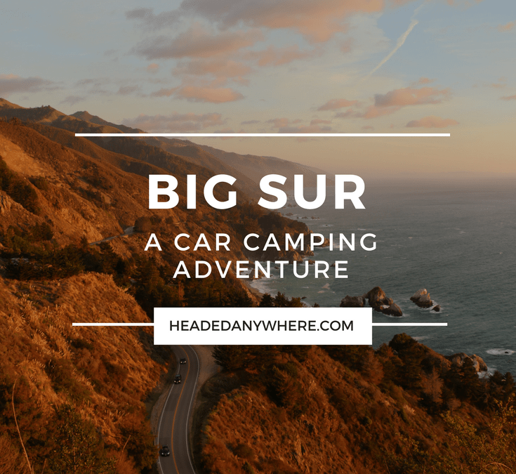 A Car Camping Adventure in Big Sur