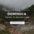 Hiking to Boiling Lake Dominica