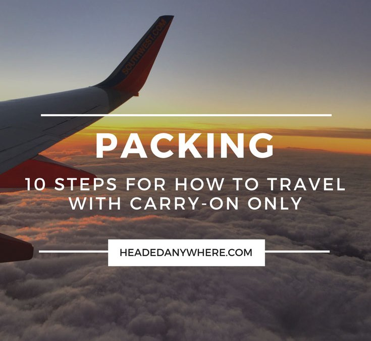 10 Steps for How to Travel with Carry-on Only
