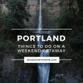 Weekend Getaway Portland Oregon Things to Do
