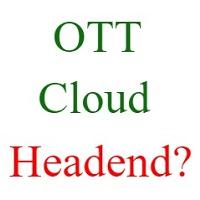 ott cloud headend