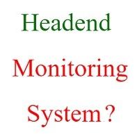 headend monitoring system