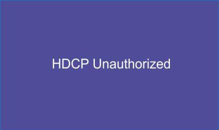 hdcp unauthorized error