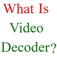 what is video decoder