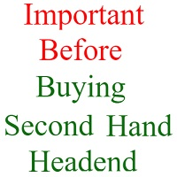 important before buying second hand headend