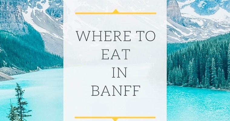 Banff | Where to Eat