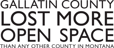 Gallatin County lost more open space than any other county in Montana