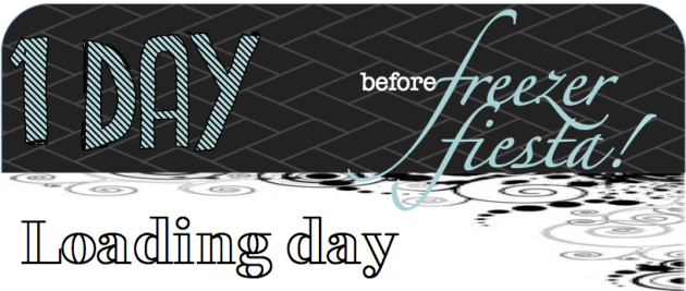 1 DAY BEFORE freezer fiesta LOADING DAY