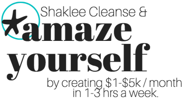 * shaklee cleanse & amaze yourself