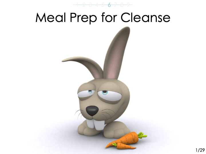 -part 6of 12 is  -'meal prep for the cleanse'