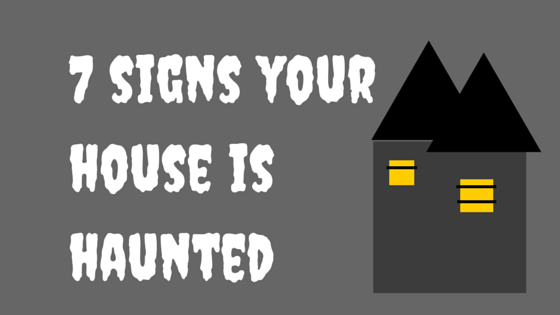 How can you tell if your house is haunted?