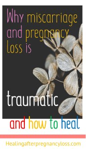Dried flowers on black background with words: Why miscarriage and pregnancy loss is traumatic and how to heal