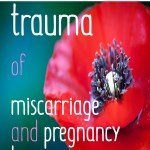 Poppy with words: Healing the trauma of miscarriage and pregnancy loss