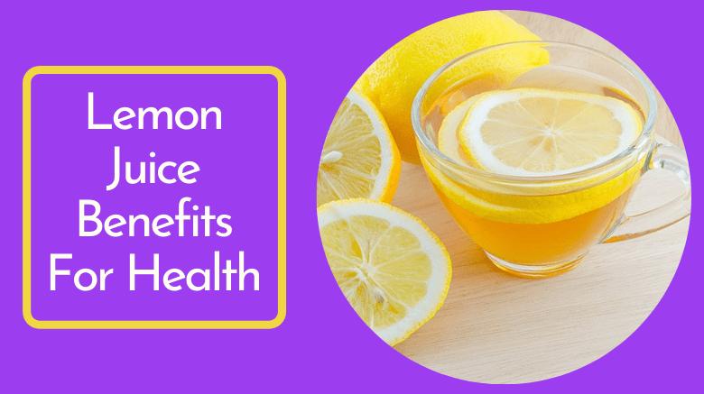 Lemon Juice Benefits For Health
