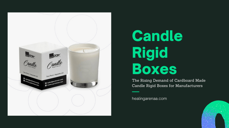 Rising Demand of Cardboard Made Candle Rigid Boxes