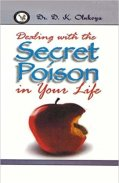 Dealing with the secret poison in your life
