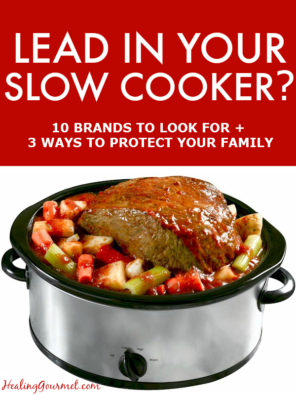 Discover the brands of slow cookers that contain lead and how to protect yourself