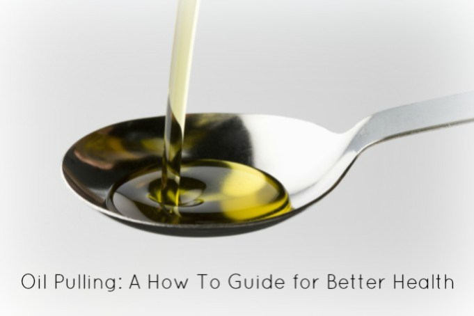 Oil Pulling: A How To Guide for Better Health
