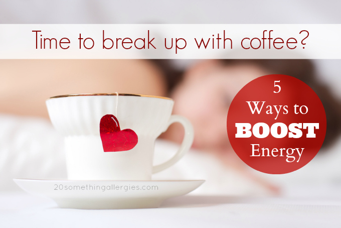 Do You Need to Break Up with Coffee? 5 Ways to Naturally Boost Your Energy