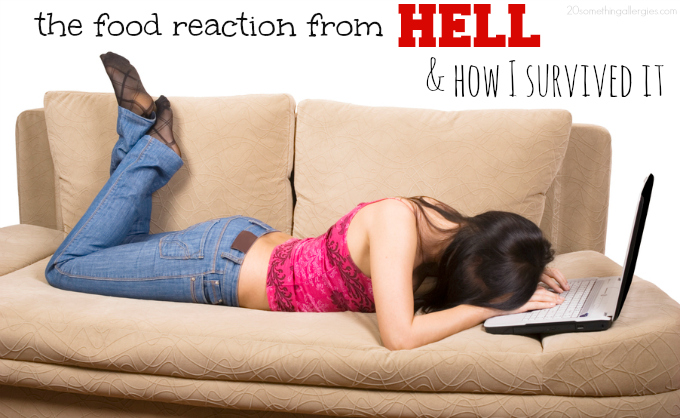 The Food Reaction from HELL and How I Survived It
