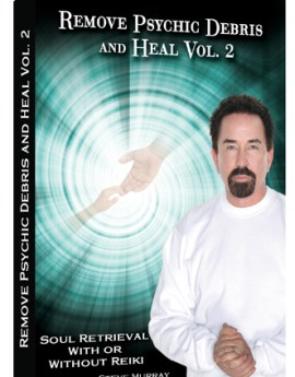 04-remove-psychic-debris-heal-vol-2-soul-retrieval-with-or-without-reiki