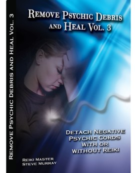 05-remove-psychic-debris-heal-vol-3-detach-negative-psychic-cords-with-or-without-reiki
