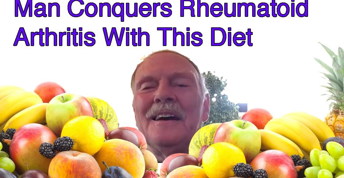 Man Says Raw Foods Were Key to Healing his Rheumatoid Arthritis