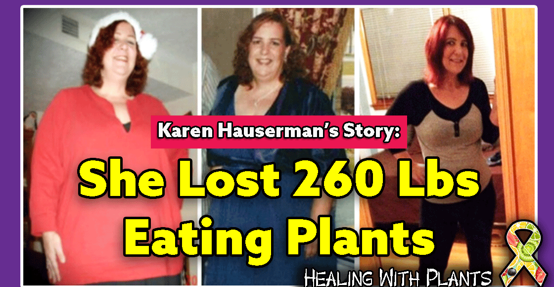 Karen Hauserman Lost 260 Pounds Eating Plants