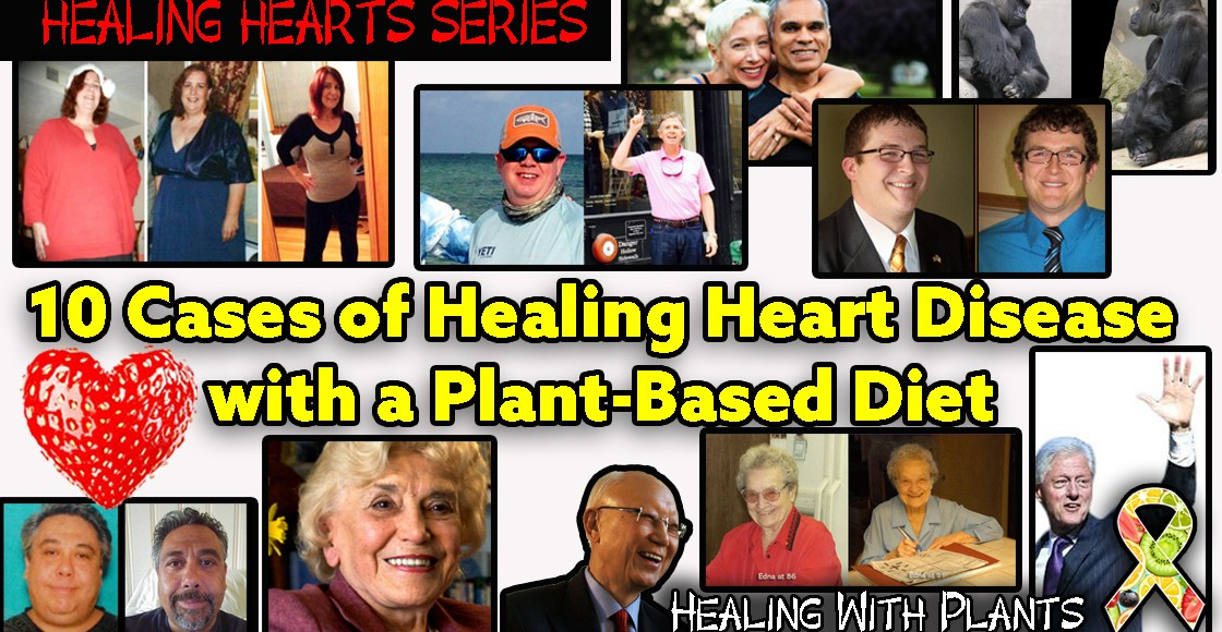 10 Cases of Healing Heart Disease with a Plant-Based Diet