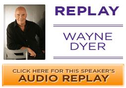 Dr. Wayne Dyer's Replay