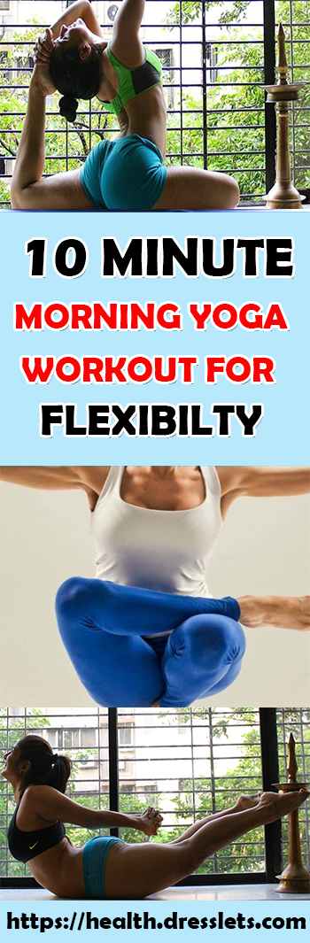 10 MINUTE MORNING YOGA WORKOUT FOR FLEXIBILTY